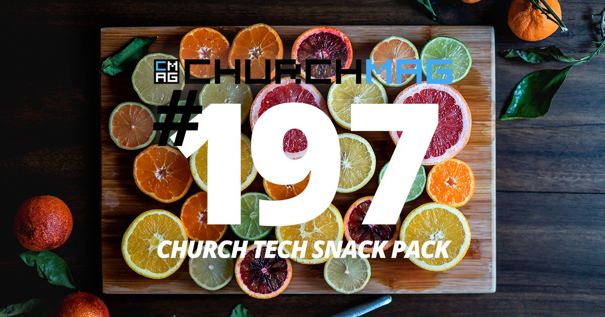 Church Tech Snack Pack #197