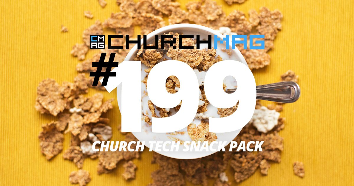Church Tech Snack Pack #199