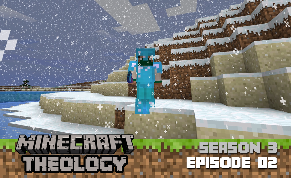 Minecraft Theology: Letting God Be In Control  [Season 3, Episode 02]