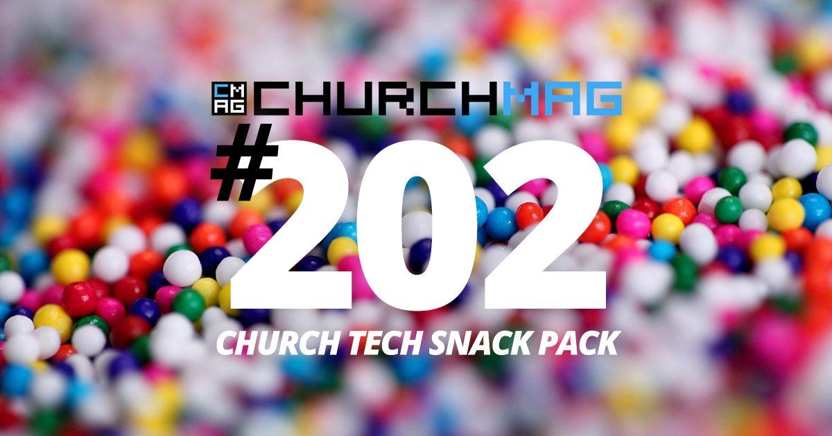 Church Tech Snack Pack #202