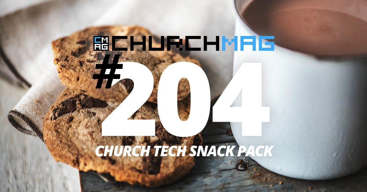Church Tech Snack Pack #204