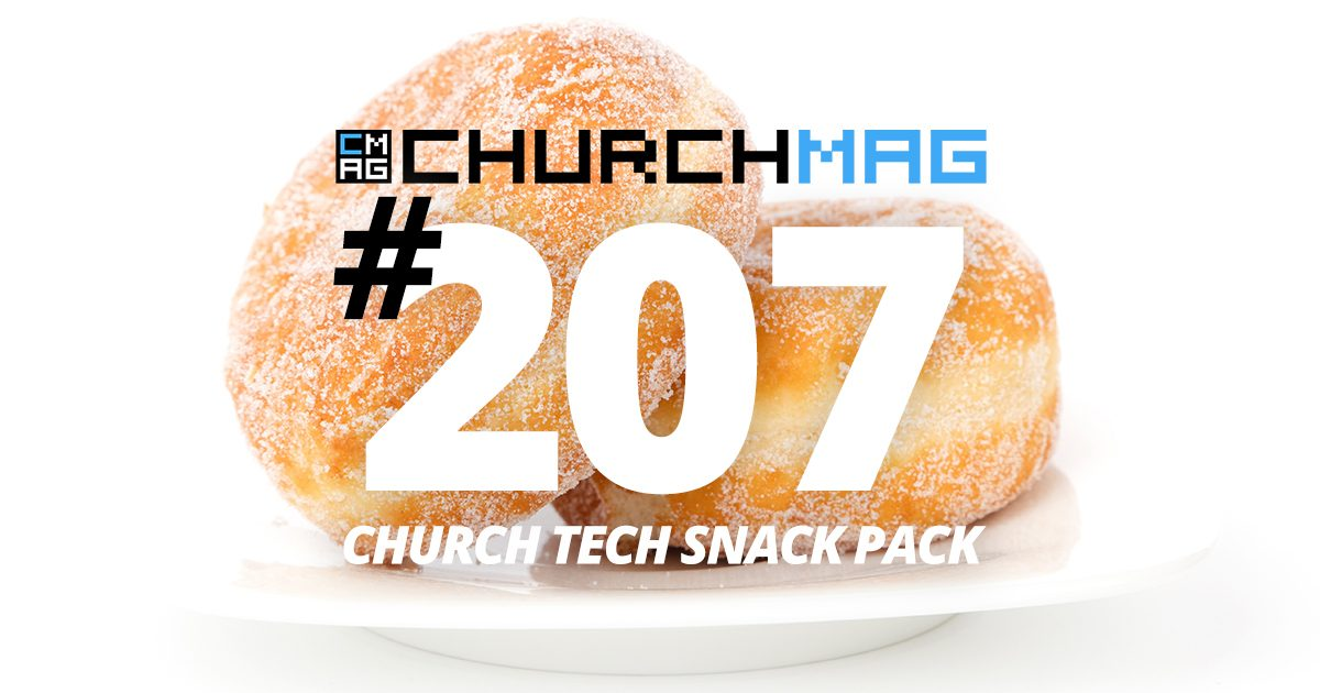 Church Tech Snack Pack #207