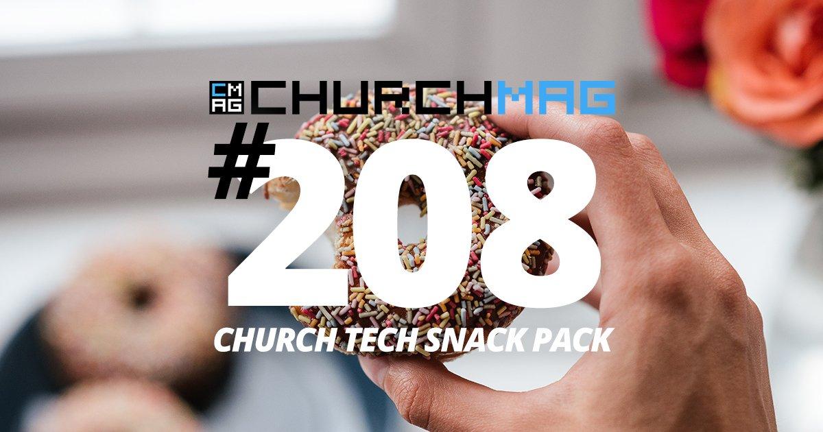 Church Tech Snack Pack #208