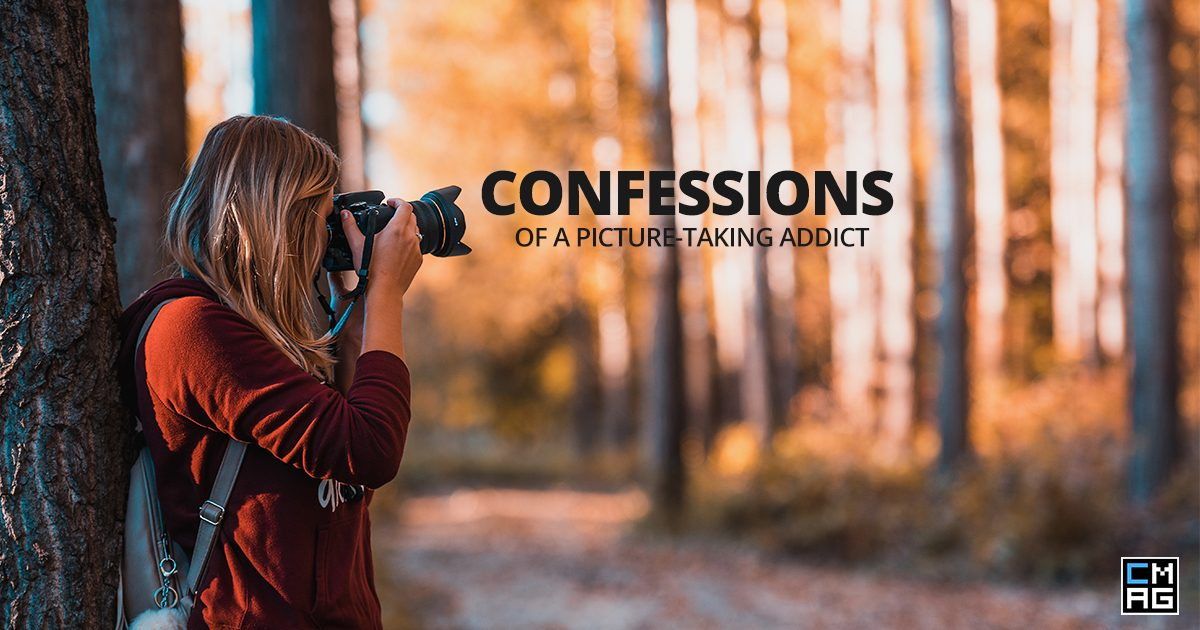 Confessions Of a Picture-Taking Addict
