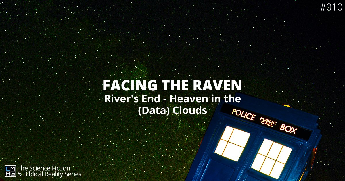 Facing the Raven: River's End – Heaven in the (Data) Clouds [#010]