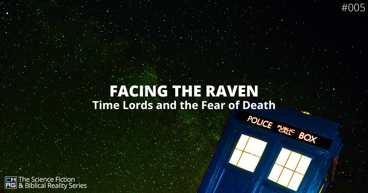 Facing the Raven: Time Lords and the Fear of Death [#005]