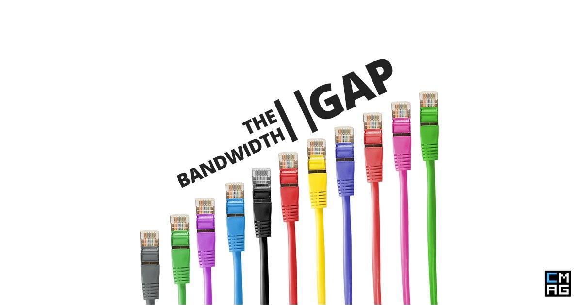 The Bandwidth Gap