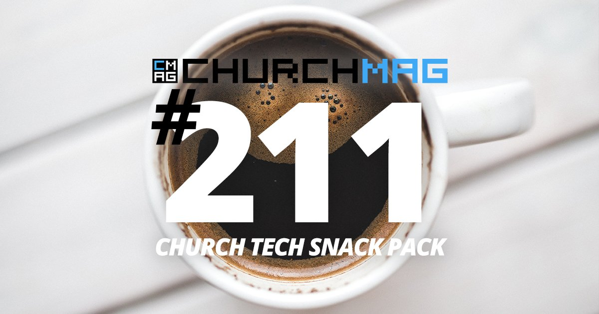 Church Tech Snack Pack #211