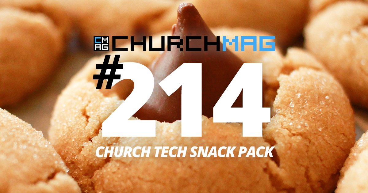 Church Tech Snack Pack #214