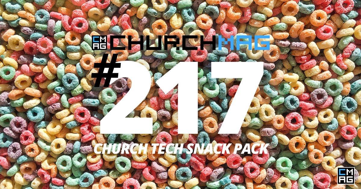 Church Tech Snack Pack #217