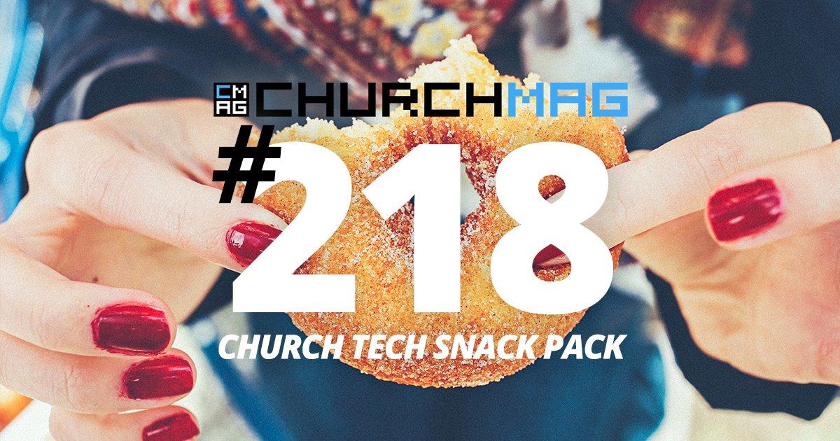 Church Tech Snack Pack #218