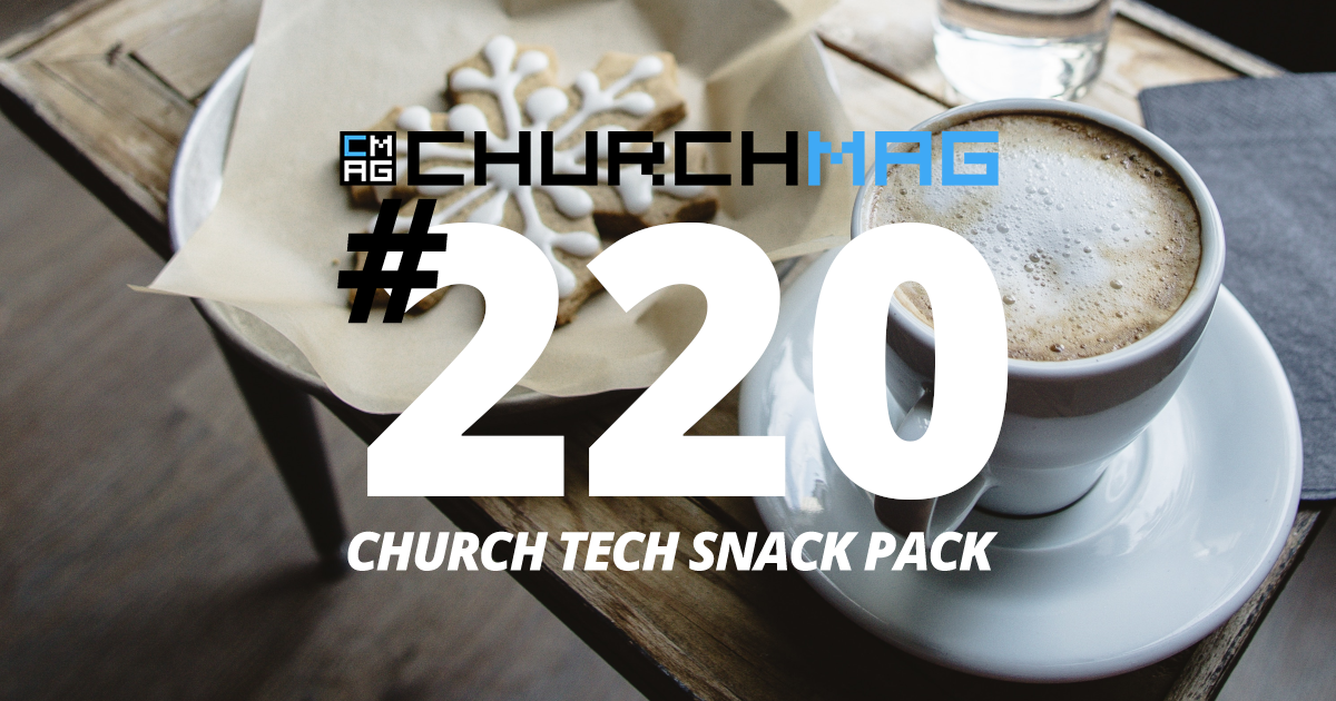 Church Tech Snack Pack #220