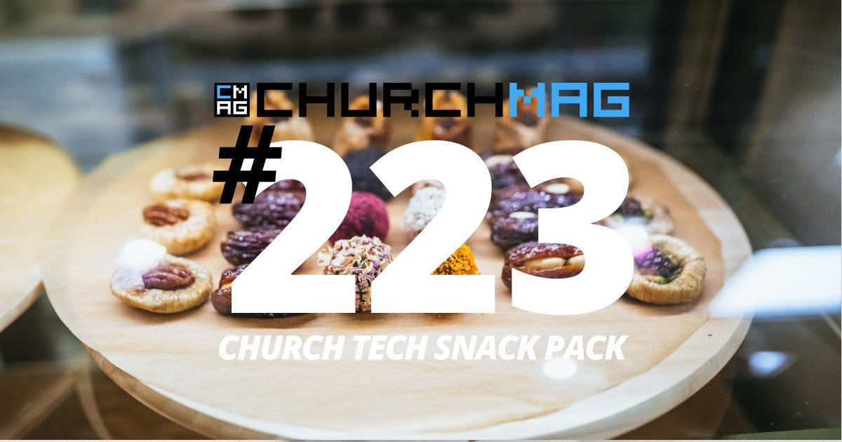 Church Tech Snack Pack #223