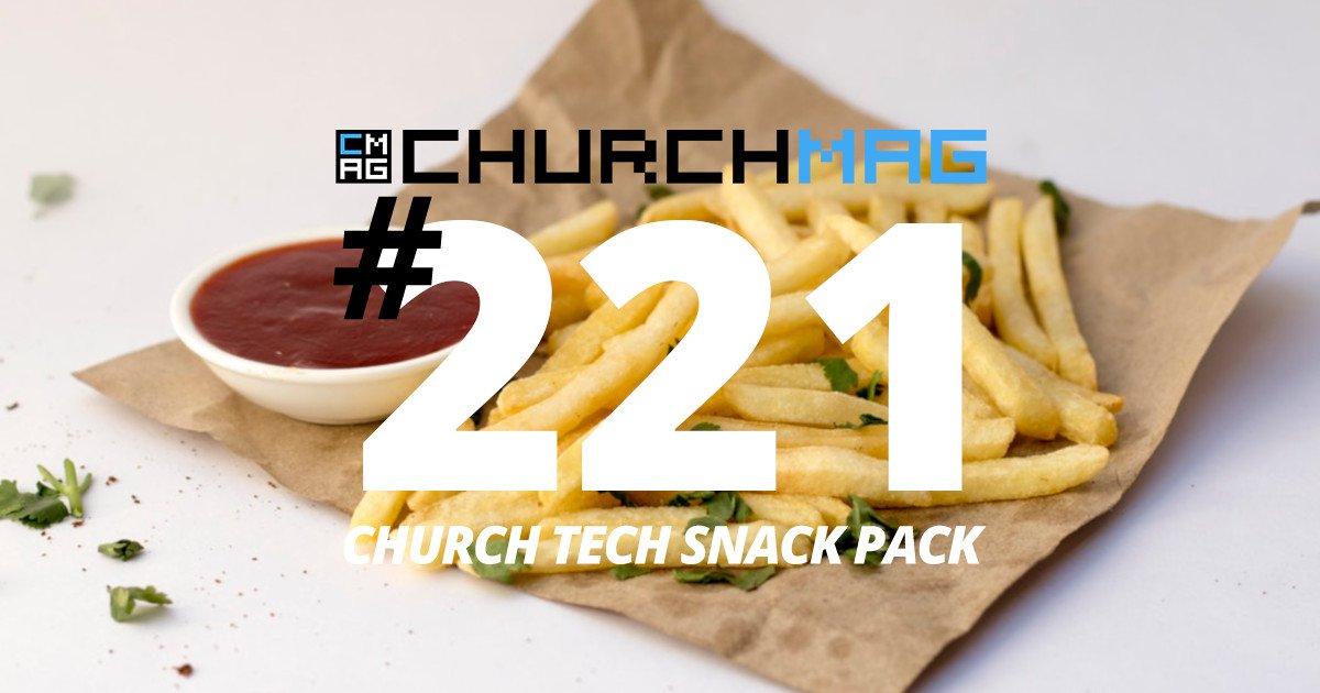 Church Tech Snack Pack #221