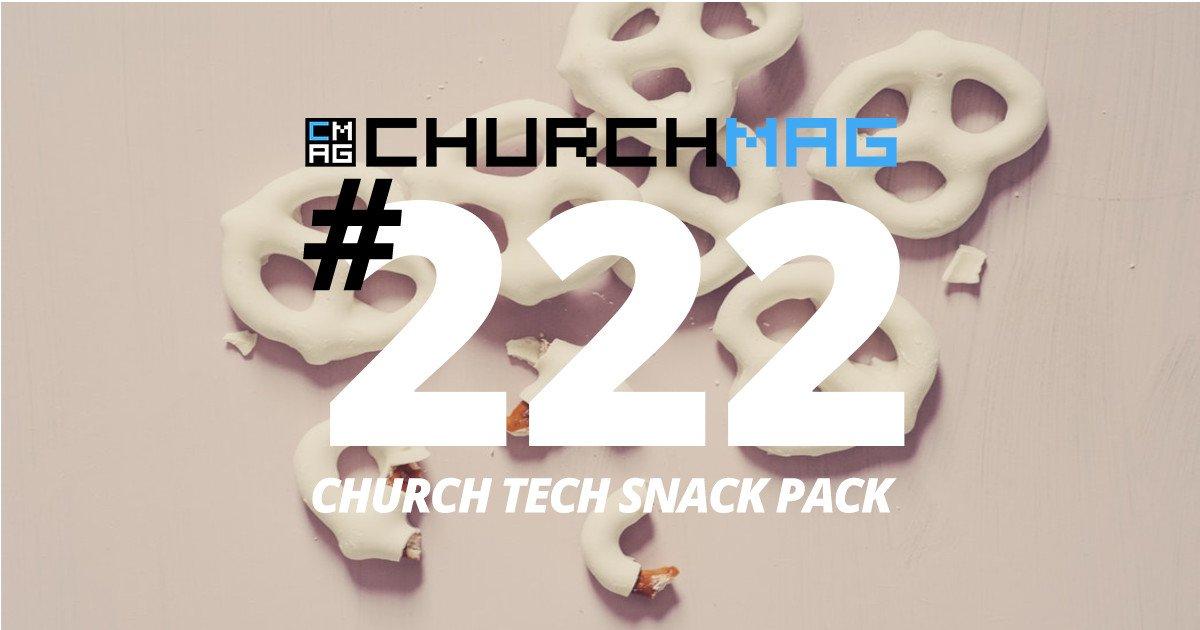 Church Tech Snack Pack #222