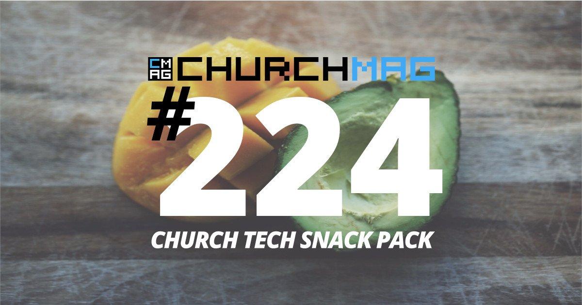 Church Tech Snack Pack #224