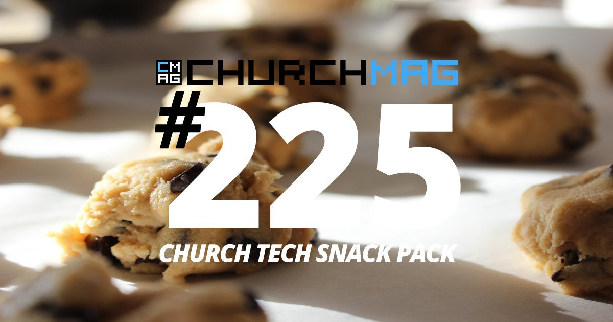 Church Tech Snack Pack #226