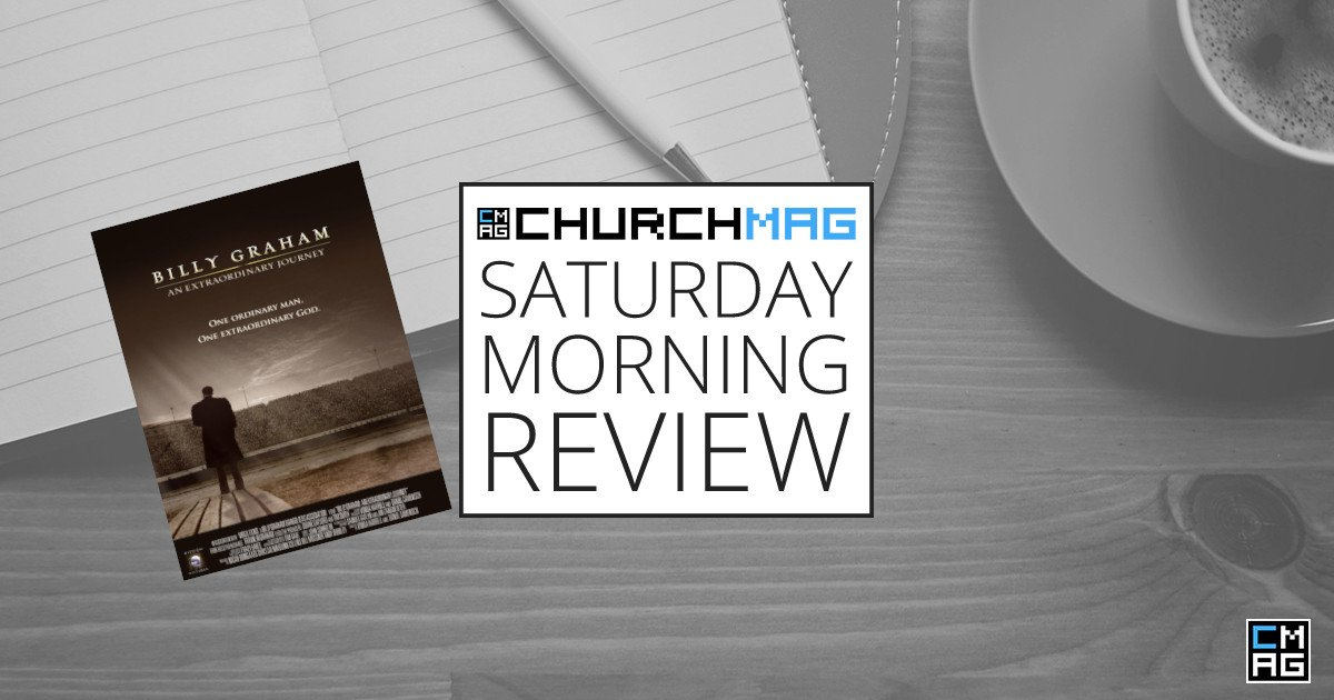 Billy Graham – An Extraordinary Journey [Saturday Morning Review]