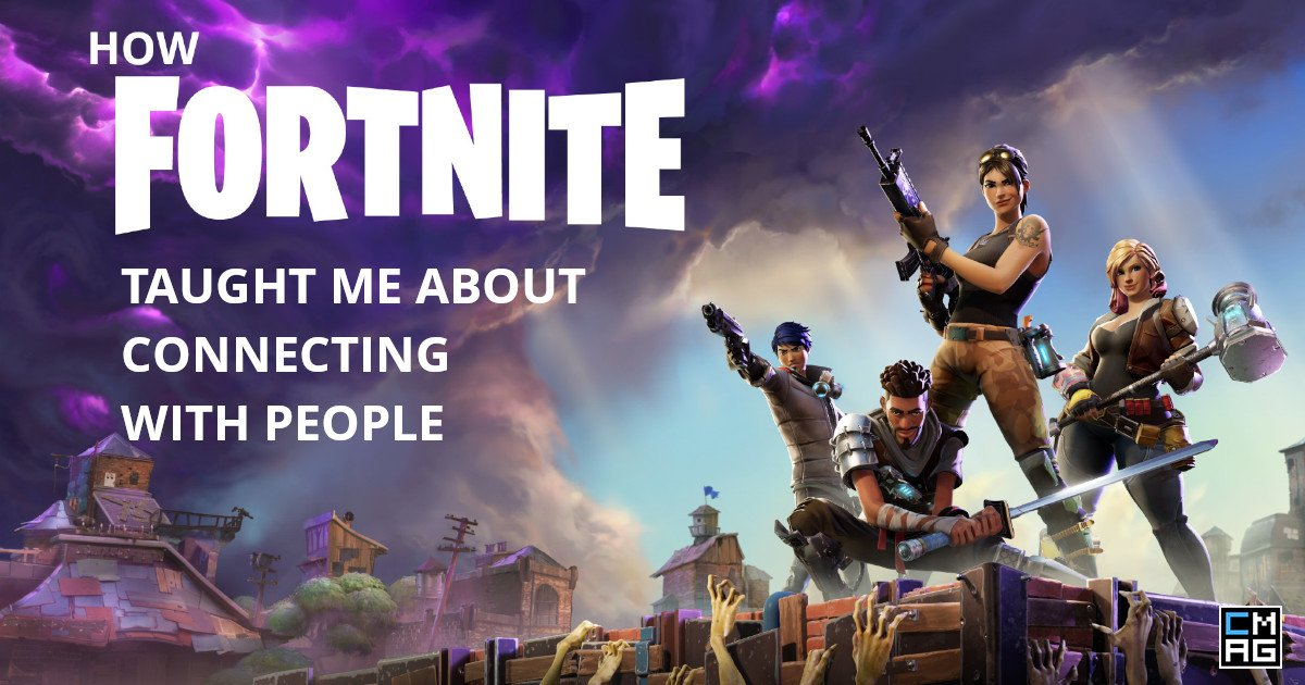How Fortnite Taught Me About Connecting With People
