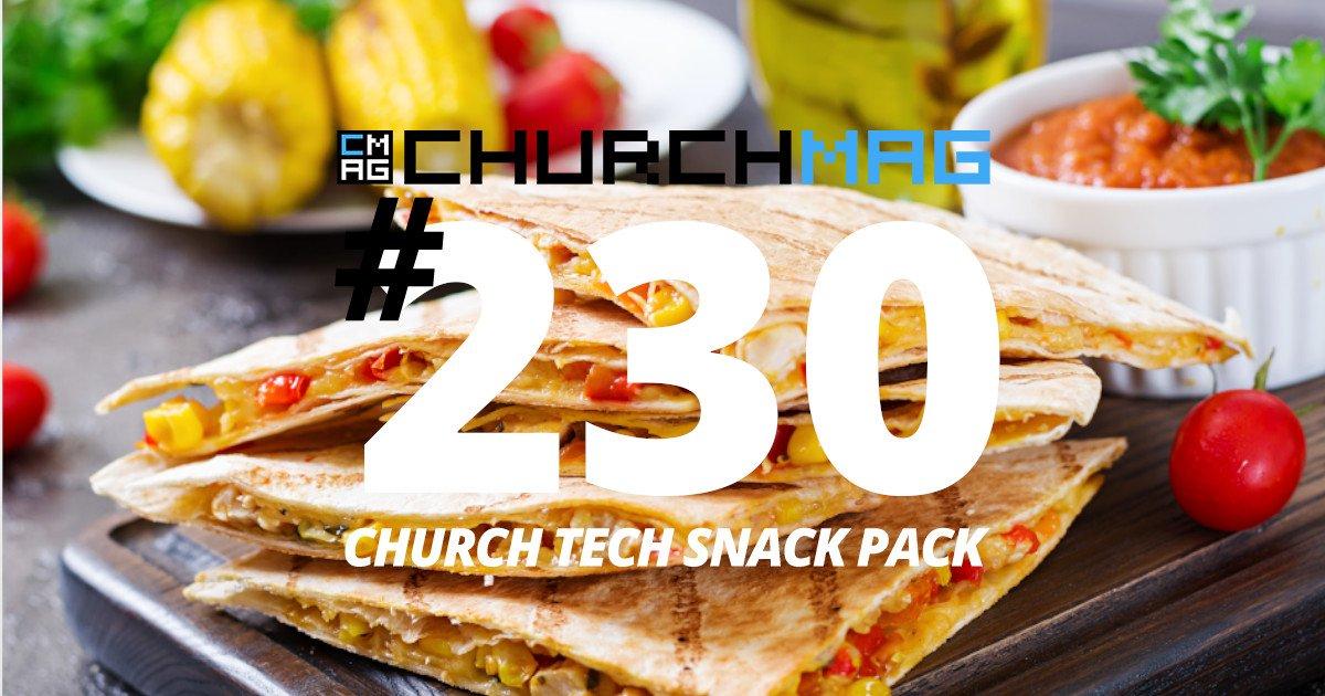 Church Tech Snack Pack #230