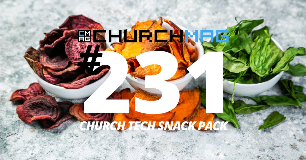 Church Tech Snack Pack #231
