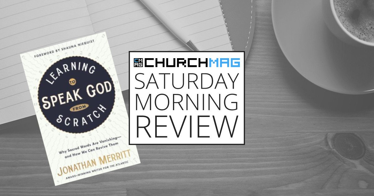 'Learning to Speak God from Scratch' by Jonathan Merritt [Saturday Morning Review]