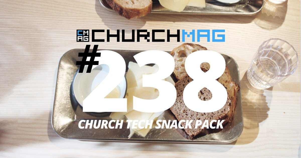Church Tech Snack Pack #238