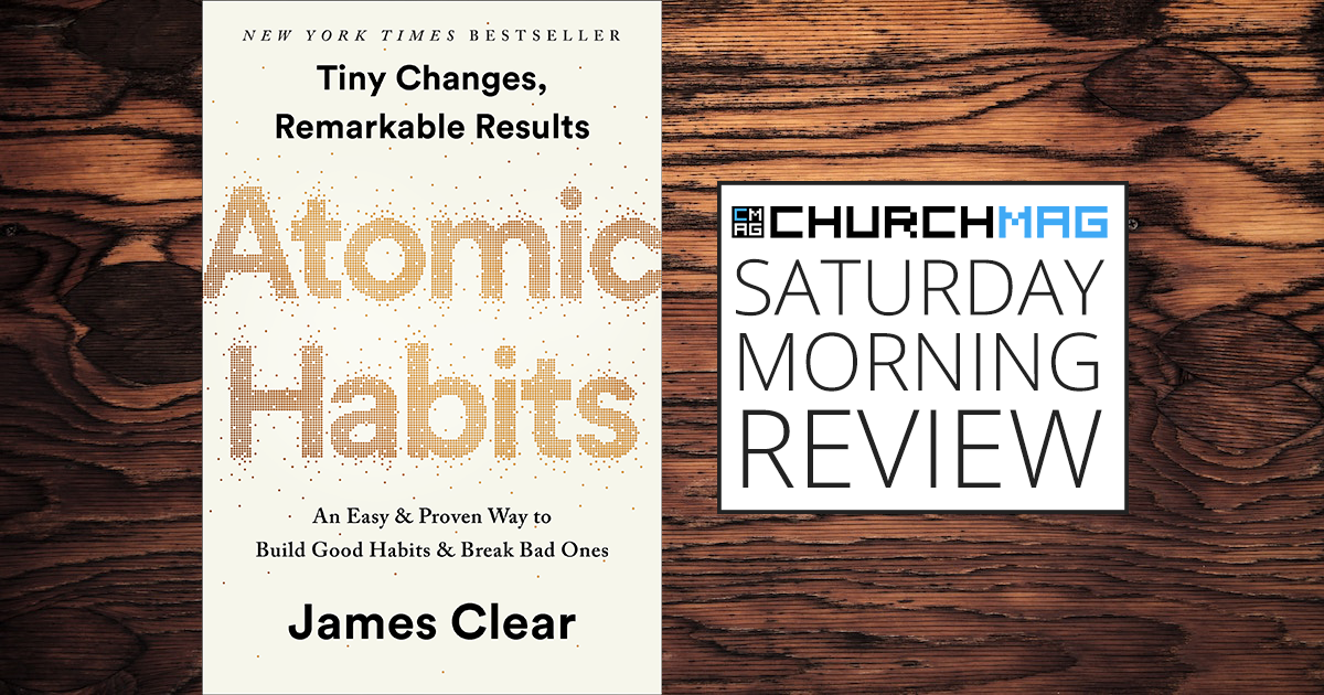 Atomic Habits [Saturday Morning Review]