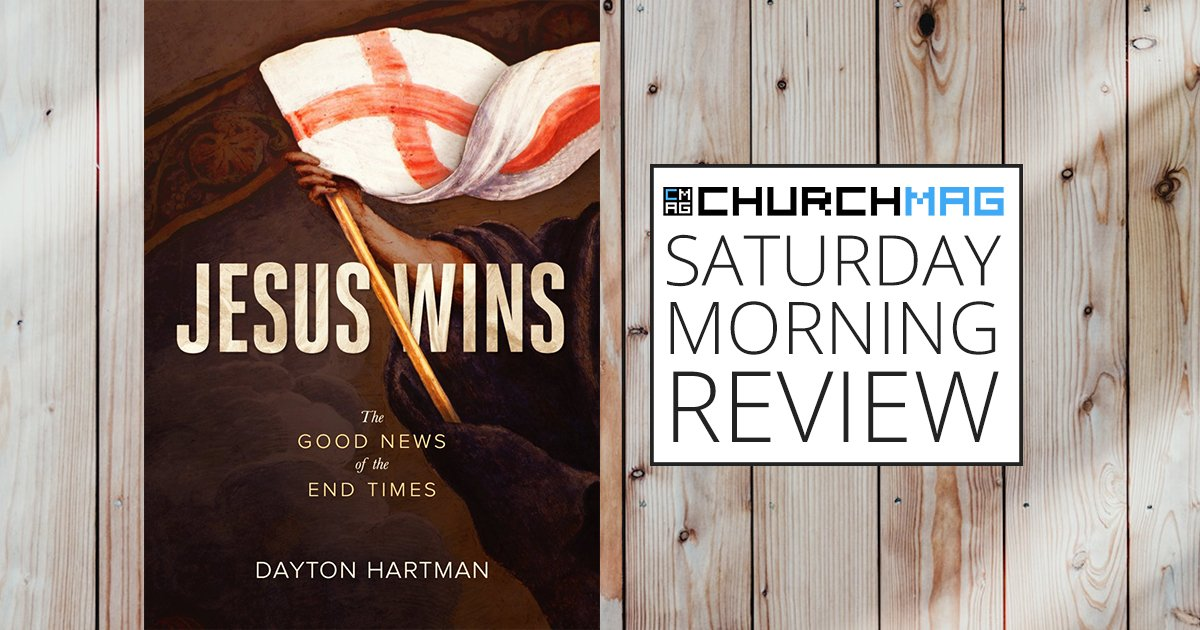 'Jesus Wins' by Dayton Hartman  [Saturday Morning Review]