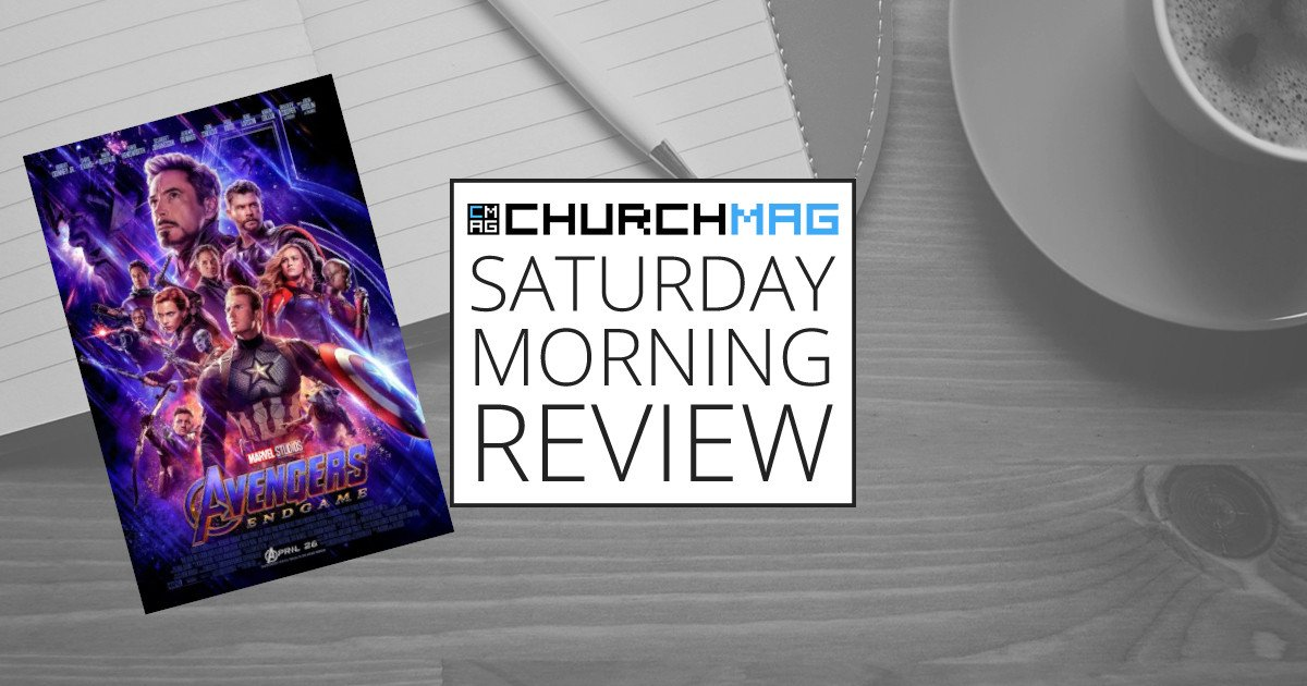 Avengers: Endgame [Saturday Morning Review]