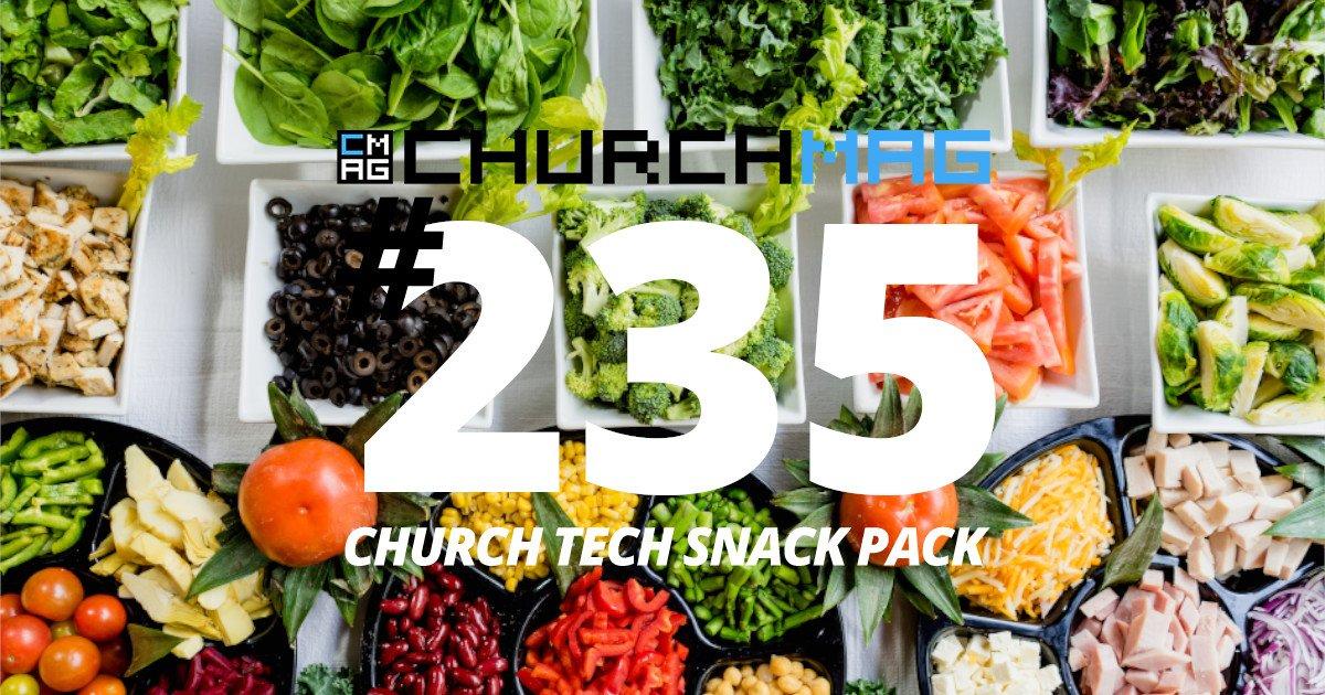 Church Tech Snack Pack #235