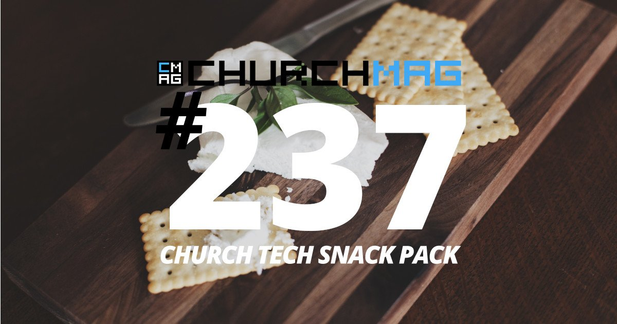 Church Tech Snack Pack #237