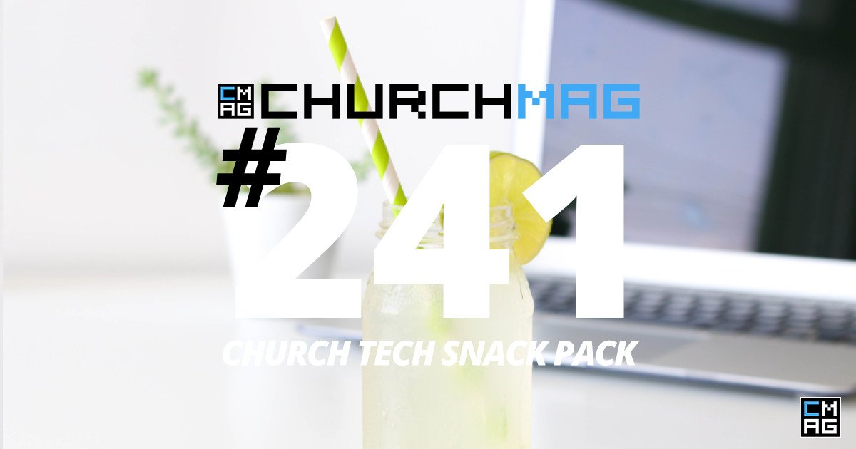 Church Tech Snack Pack #241