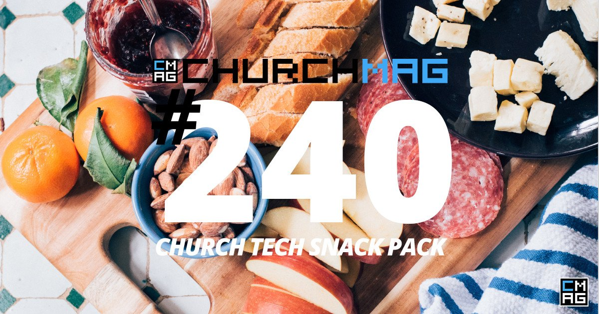 Church Tech Snack Pack #240