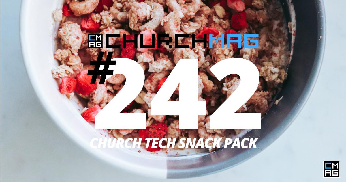 Church Tech Snack Pack #242