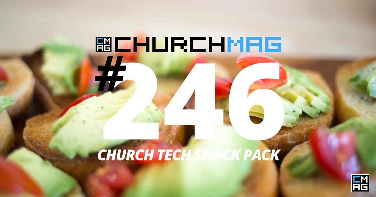 Church Tech Snack Pack #246