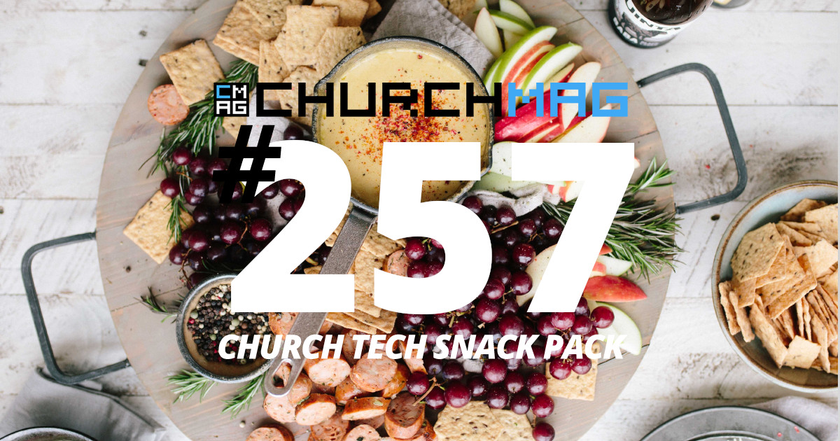 Church Tech Snack Pack #257