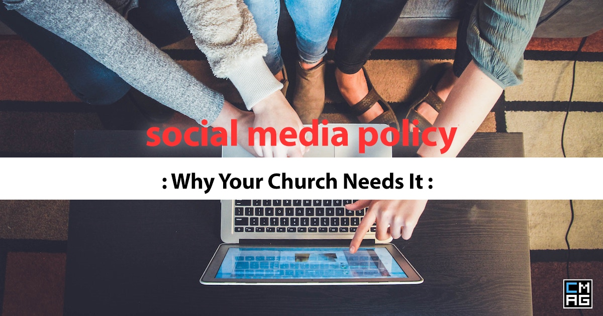 Why Your Church Needs a Social Media Policy