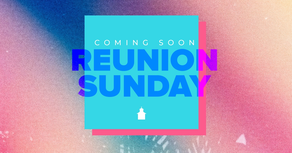Reunion Sunday Coming Soon