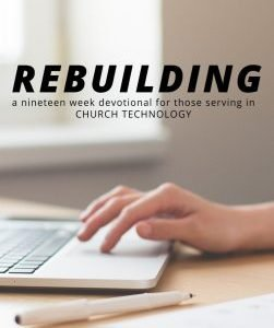 Rebuilding - A Church Tech Devotional Cover