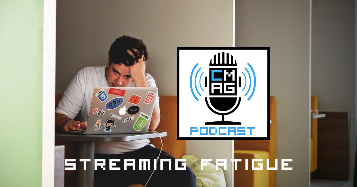 Streaming Fatigue