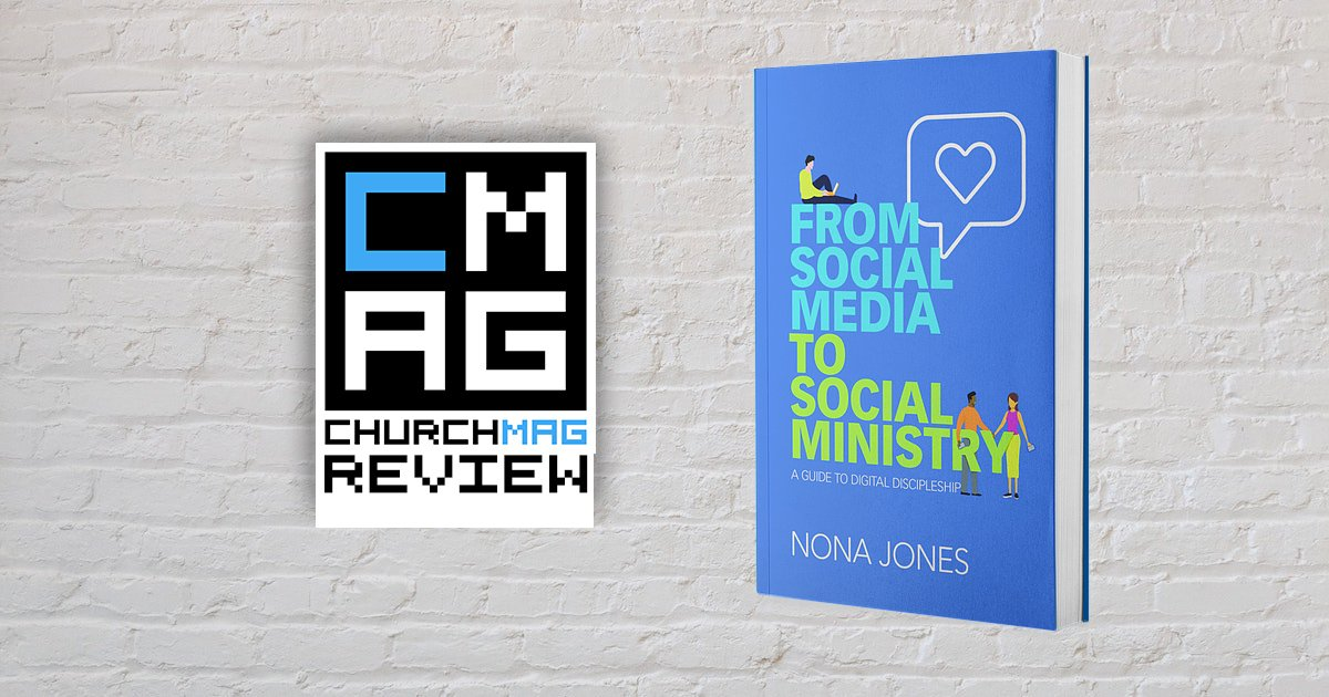 Social Media to Social Ministry: A Guide to Digital Discipleship [Review]