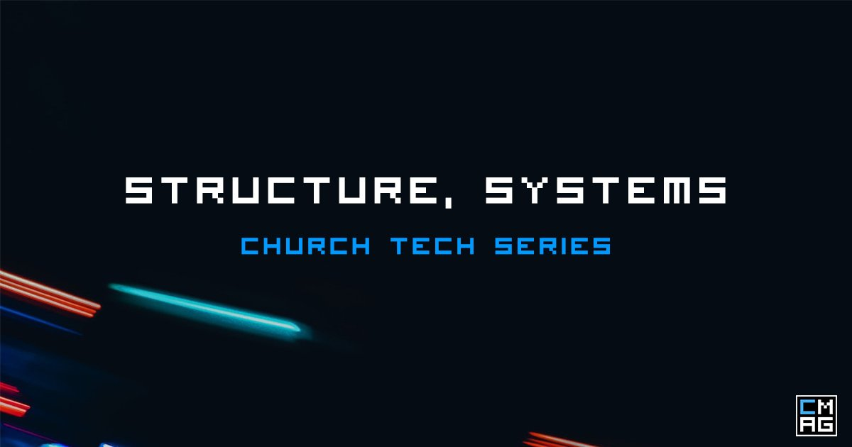 Structure And Systems In Church Tech