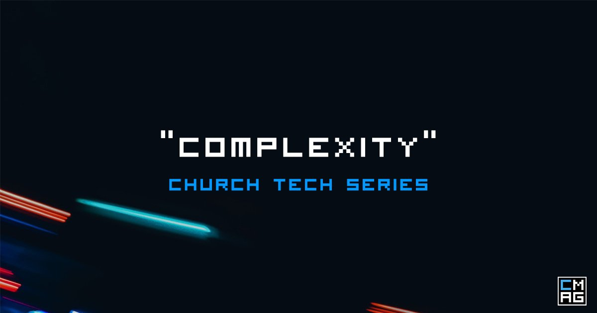 complexity church tech