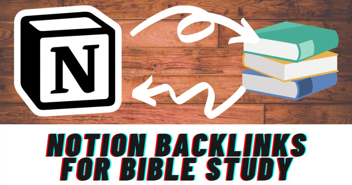 Notion Backlinks For Better Digital Bible Notes