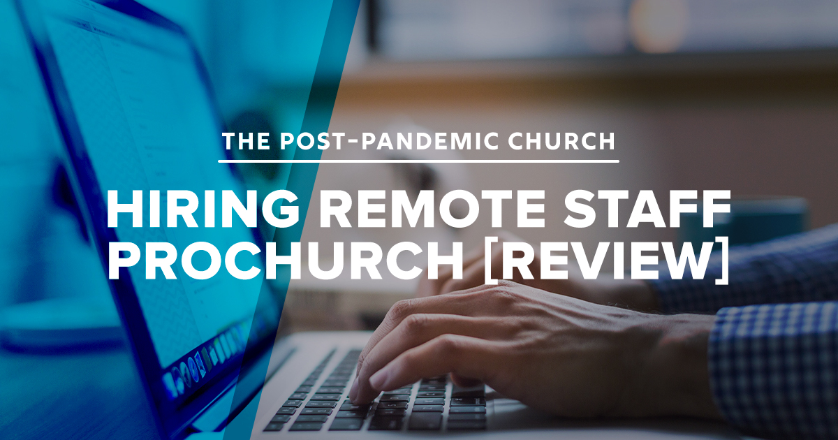Hiring Remote Staff For Your Church – ProChurch [REVIEW]